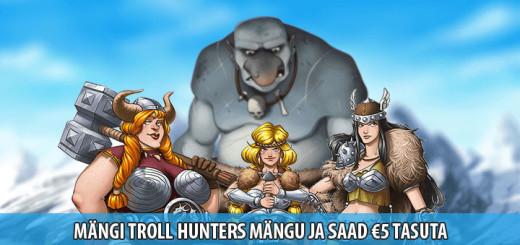 Slotimäng Troll Hunters ja tasuta raha