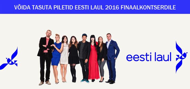 Eesti Laul 2016 finaal - võida tasuta piletid