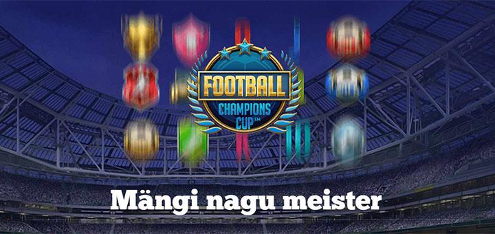 Football Champions Cup slotiturniirid ja €70 000 loos