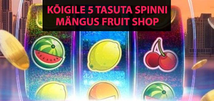 Maria Casino's kõigile pärisraha võitudega tasuta spinnid mängus Fruit Shop