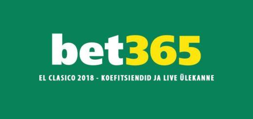El Clasico 2018 - ülevaade, panused, koefitsiendid ja live ülekanne Bet365 kihlveokontoris
