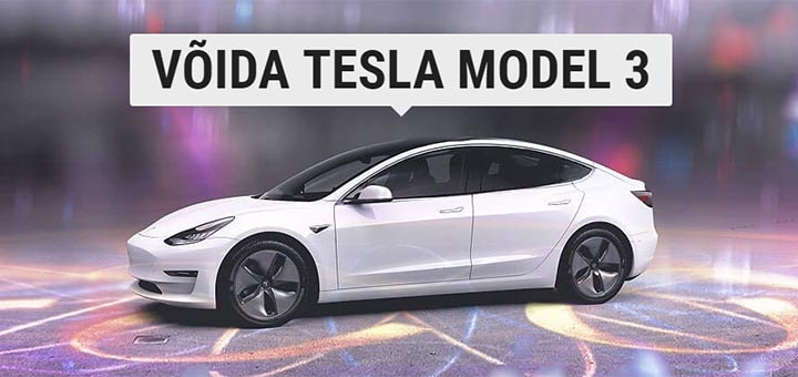 Võida Tesla Model 3 elektriauto