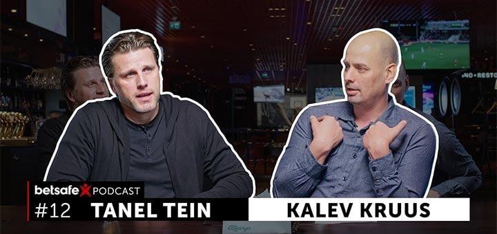 Betsafe podcast - Tanel Tein ja Kalev Kruus