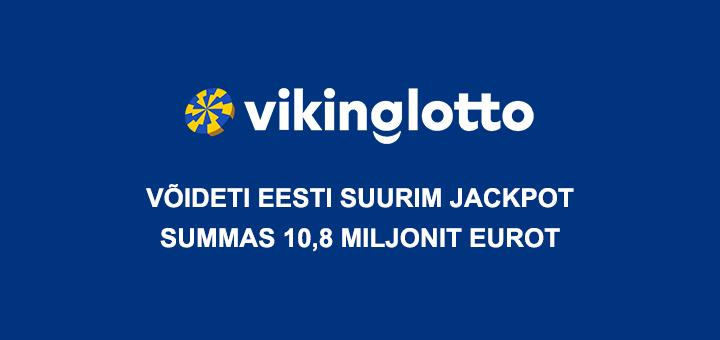 Eesti suurim lotovõit - Vikinglotto jackpot summas 10,8 miljonit eurot